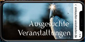 Ausgesuchte Veranstltungsinfos auf Einkaufen Wiesbaden